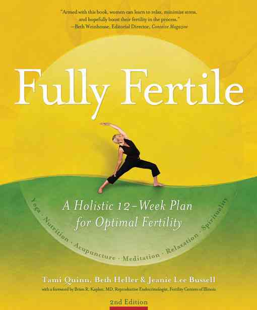 Fully Fertile By Quinn, Tami/ Heller, Beth/ Bussell, Jeanie Lee/ Kaplan, Brian R., M.d. (FRW)